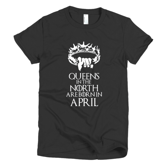 Тениска с щампа Queens in the North are born in April