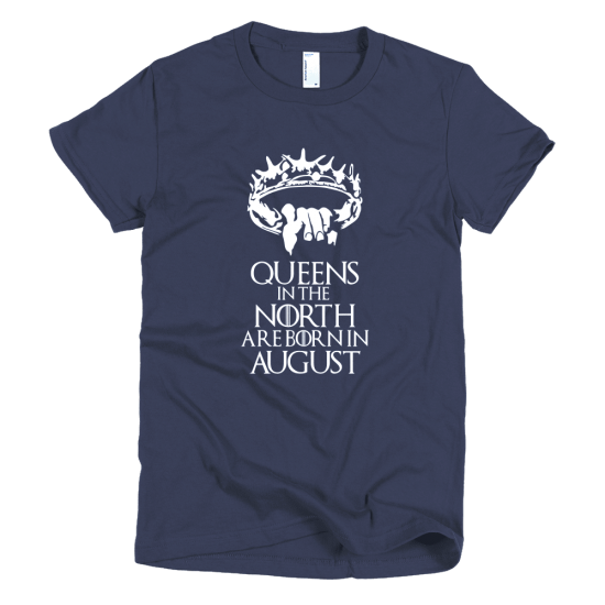 Тениска Queens in the North are born in August