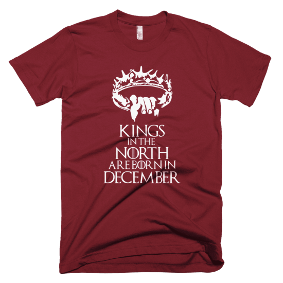 Тениска с щампа Kings in the North are born in December