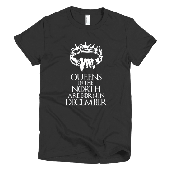 Тениска с щампа Queens in the North are born in December