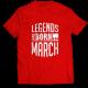 Тениска с щампа Legends March
