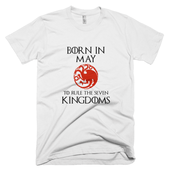 Тениска с щампа Born in May to rule the Seven Kingdoms Targaryen