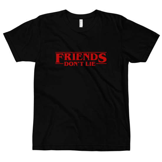Тениска с щампа Friends don't Lie | Stranger Things