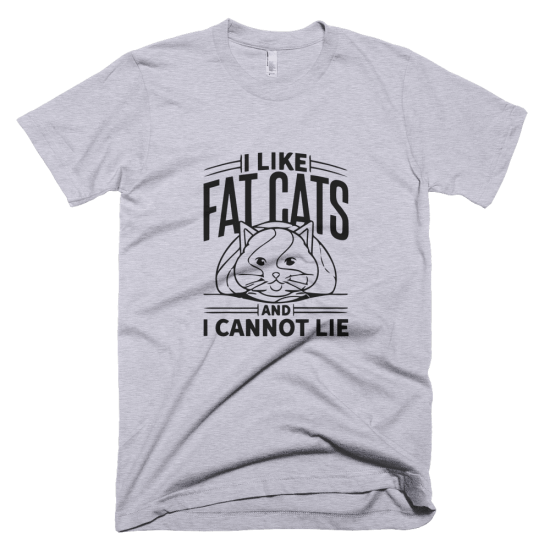 Тениска с щампа I like fat cats and I cannot lie