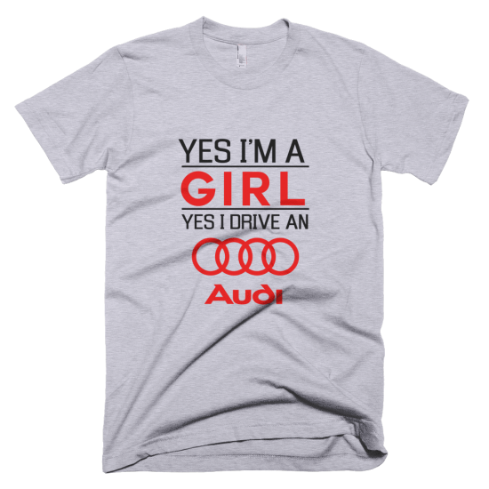 Тениска с щампа Yes, I'm a Girl Yes, I drive an Audi