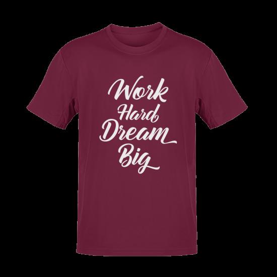 Тениска с щампа Work Hard Dream Big