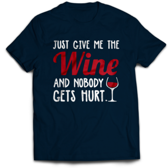Тениска с щампа   JUST GIVE ME THE WINE