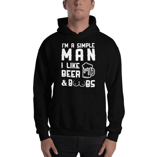 Суичър с щампа I'm a simple man I like Beer and Boobs