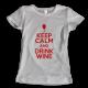 Тениска с щампа KEEP CALM AND DRINK WINE