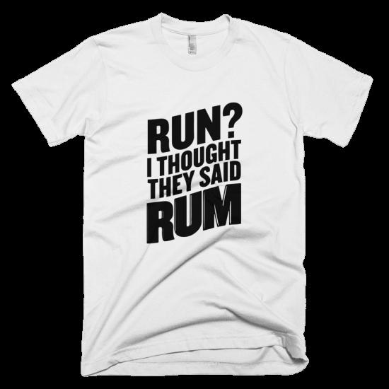 Тениска с щампа Run? I thought they said Rum
