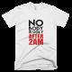 Тениска с щампа Nobody is ugly after 2am