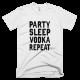 Тениска с щампа Party Sleep Vodka Repeat