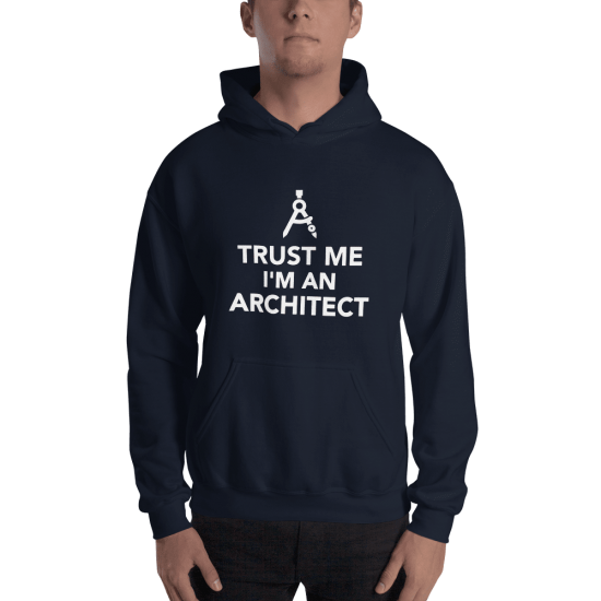 Суичър с щампа Trust me I'm an Architect