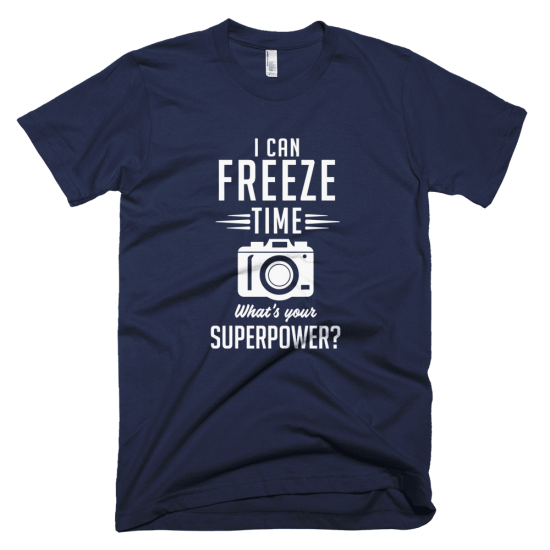 Тениска с щампа I can Freeze Time what's your Superpower?