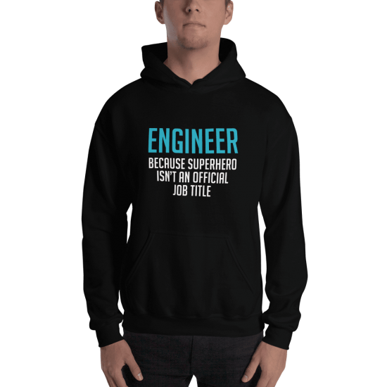 Суичър с щампа Engineer because Superhero isn't an official job title