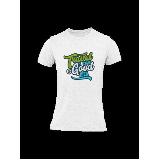 Тениска с щампа Travel is Always a Good Idea