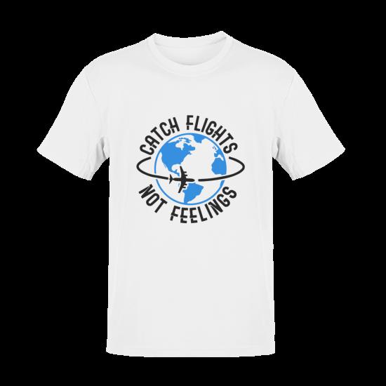Тениска с щампа Catch Flights Not Feelings