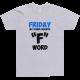 Тениска с щампа Friday my other favorite F word