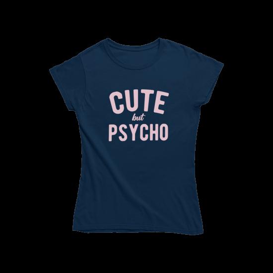 Тениска с щампа Cute but Psycho