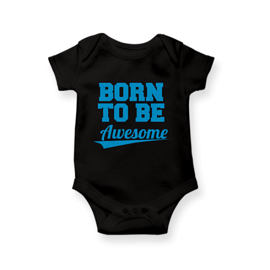 Бебешко боди Бorn to be awesome baby