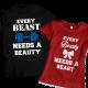 Тениски за влюбени - Every beast needs a beauty