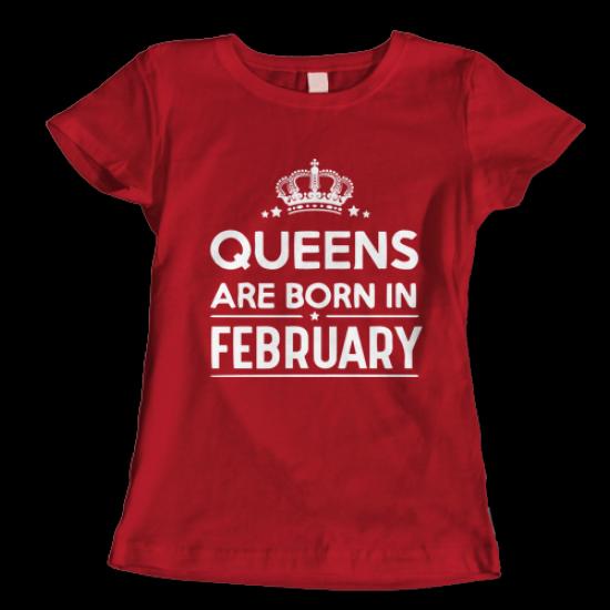 Тениска с щампа   QUEENS ARE BORN IN FEBRUARY