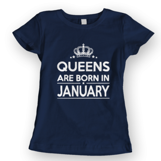 Тениска с щампа QUEENS  ARE BORN IN JANUARY