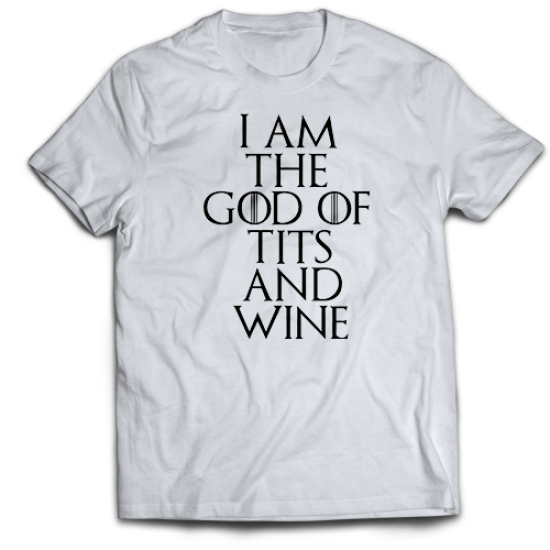 Тениска с щампа I AM THE GOD OF TITS AND WINE