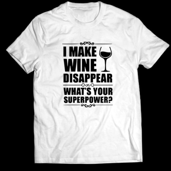 Тениска с щампа I MAKE WINE DISAPPEAR