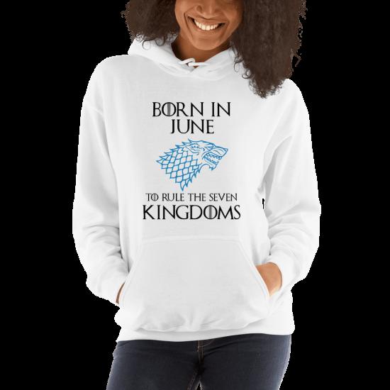 Суичър с щампа Born in June to rule the Seven Kingdoms Stark