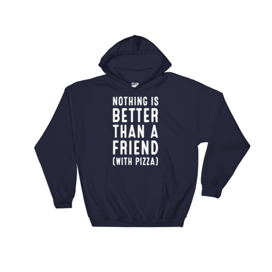 Суичър с щампа Nothing is better than a friend (with pizza)