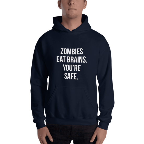 Суичър с щампа Zombies eat Brains. You're safe