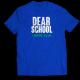 Тениска с щампа DEAR SCHOOL