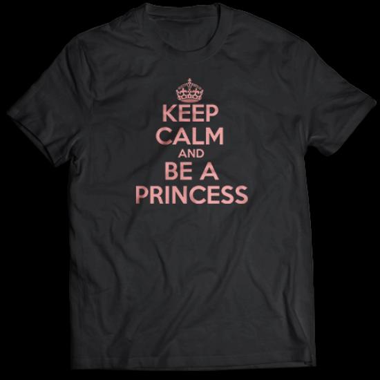 Тениска с щампа KEEP CALM AND BE A PRINCESS
