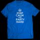 Тениска с щампа KEEP CALM AND PARTY HARD