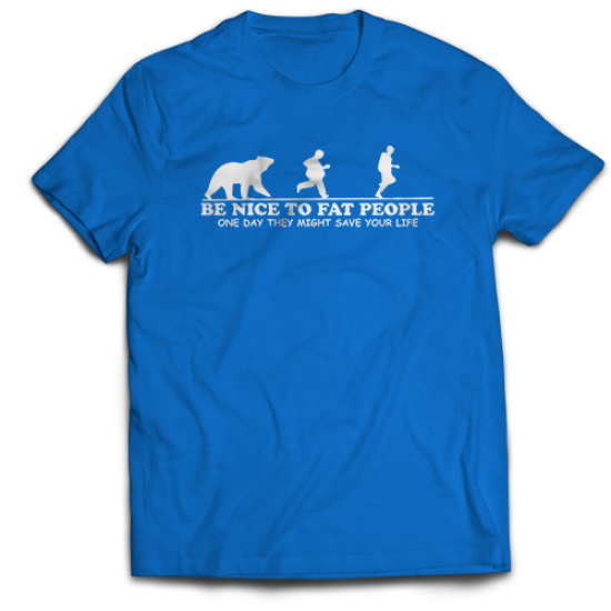Тениска с щампа BE NICE TO FAT PEOPLE