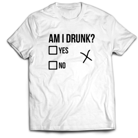 Тениска с щампа AM I DRUNK
