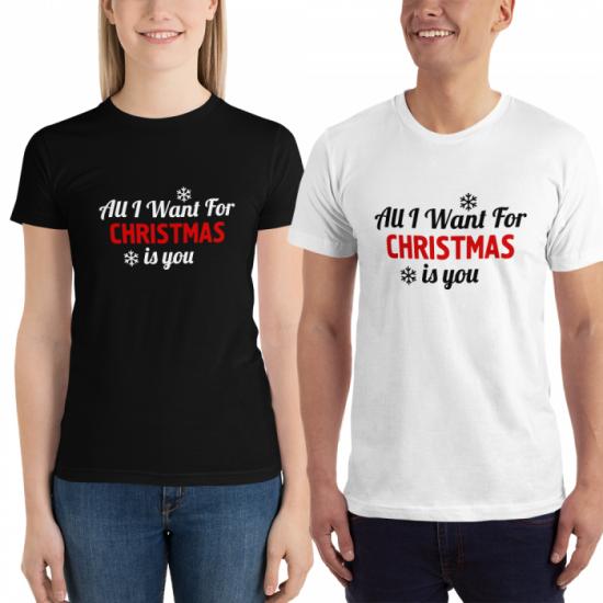 Тениски с щампа - All I want for Christmas is You