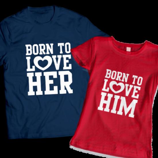 Тениски за двойки - Born to Love Her / Him