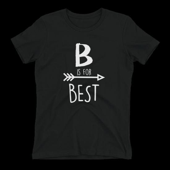 Тениска с щампа B is for Best