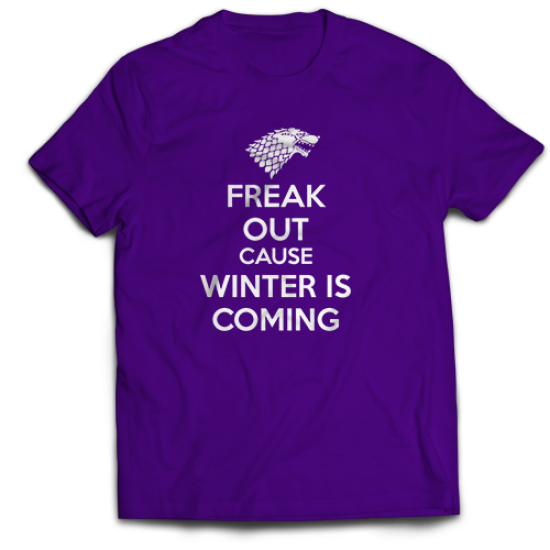 Тениска с щампа  FREAK OUT CAUSE WINTER IS COMING
