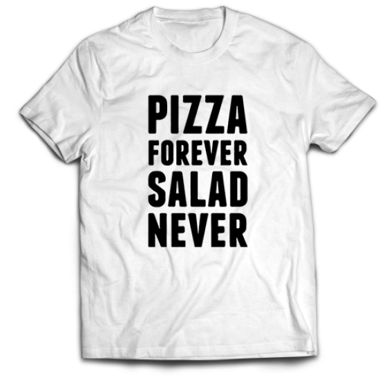 Тениска с щампа PIZZA FOREVER SALAD NEVER