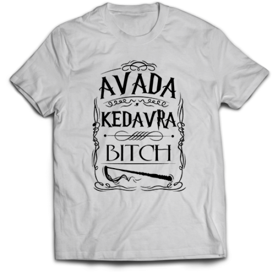 Тениска с щампа AVADA KEDAVRA, BITCH