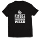 Тениска с щампа SWEET DREAMS ARE MADE OF WEED